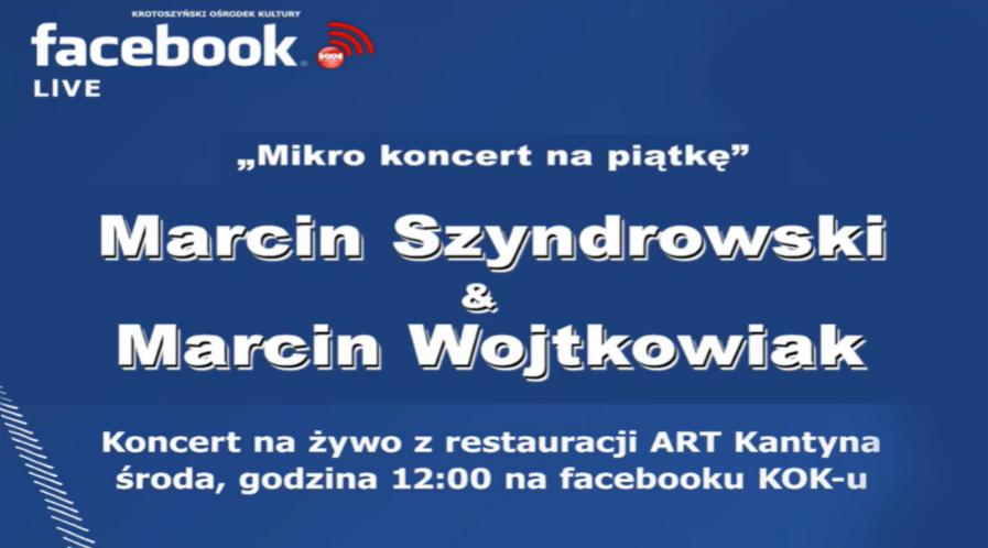 Mikro koncert na piątkę / M.Szyndrowski i M. Wojtkowiak